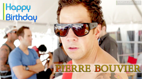 Pierre Bouvier Birthday